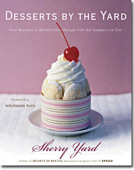 Desserts by the Yard by chef and author Sherry Yard